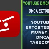 YouTube DMCA Takedown Strikes now being used to Extort Content Creators